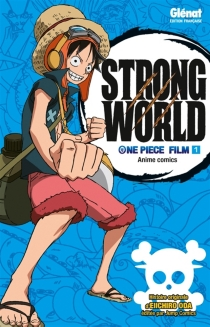 Strong world : One Piece film - Eiichiro Oda