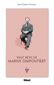 What news of Marius Chapoutier ? - Jean-Charles Chapuzet