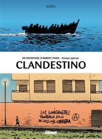 Clandestino : un reportage d'Hubert Paris, envoyé spécial - Aurel