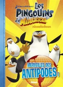 Les pingouins de Madagascar| Merveilles des antipodes - Dreamworks