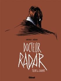 Docteur Radar : tueur de savants - FrédéricBézian