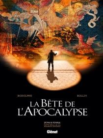 La bête de l'Apocalypse - Rodolphe