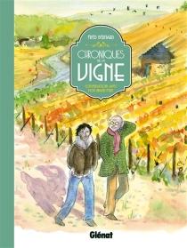 Chroniques de la vigne : conversations avec mon grand-père - FrédéricBernard