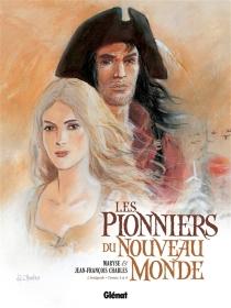 Les pionniers du Nouveau Monde : l'intégrale | Tomes 1 à 4 - Jean-FrançoisCharles