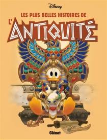 Les plus belles histoires de l'Antiquité - Walt Disney company
