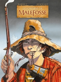 Les chemins de Malefosse : intégrale | Volume 1 - DanielBardet