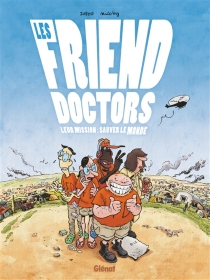 Les friend doctors : leur mission : sauver le monde - Nicoby