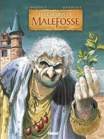 Les chemins de Malefosse : intégrale | Volume 2 - DanielBardet