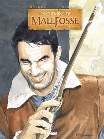 Les chemins de Malefosse : intégrale | Volume 3 - DanielBardet