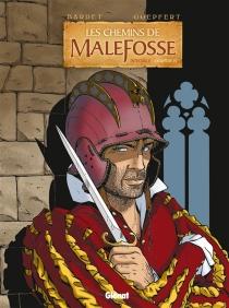 Les chemins de Malefosse : intégrale | Volume 4 - DanielBardet