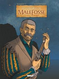 Les chemins de Malefosse : intégrale | Volume 5 - DanielBardet