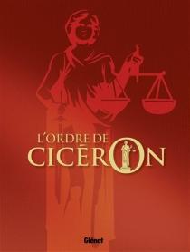 L'ordre de Cicéron : coffret tomes 1 à 4 - PaulGillon