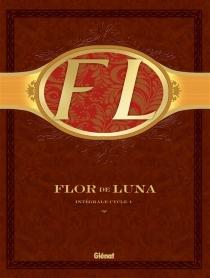 Flor de Luna : intégrale cycle 1 - PierreBoisserie