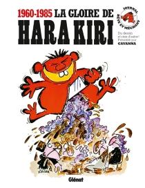 La gloire de Hara Kiri, 1960-1985 - FrançoisCavanna