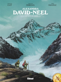 Alexandra David-Néel : les chemins de Lhassa - ChristianClot