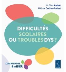 Difficultés scolaires ou troubles dys ? : repérer, comprendre, aider - MichèleCerisier-Pouhet