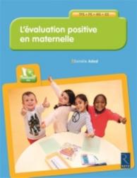 L'évaluation positive en maternelle : TPS, PS, MS, GS