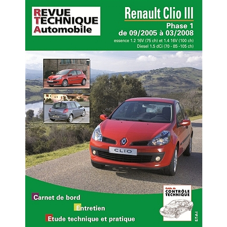 revue technique automobile n b702 6 renault clio iii 1 4v 16v 1 5 dci 85 105 autres. Black Bedroom Furniture Sets. Home Design Ideas