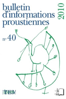 Bulletin d'informations proustiennes, n° 40 -