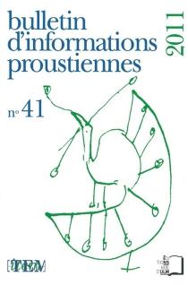 Bulletin d'informations proustiennes, n° 41 -