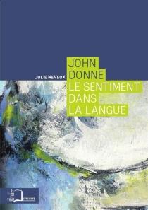John Donne : le sentiment dans la langue - JulieNeveux