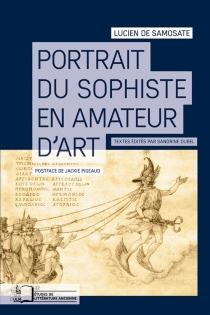 Portrait du sophiste en amateur d'art - Lucien de Samosate