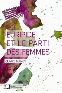 Euripide et le parti des femmes - ClaireNancy