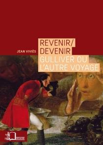 Revenir-devenir : Gulliver ou L'autre voyage - JeanViviès
