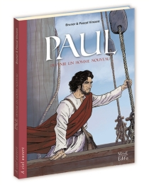 Paul : devenir un homme nouveau - Brunor