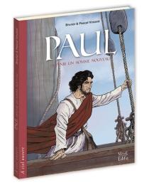 Paul : devenir un homme nouveau - Brunor