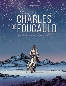Charles de Foucauld : le marabout de Tamanrasset - SamuelFiguière