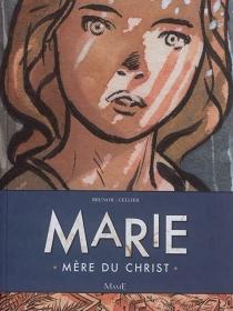 Marie : mère du Christ - Brunor