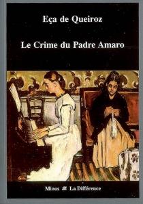 Le crime du padre Amaro - José Maria Eça deQueirós