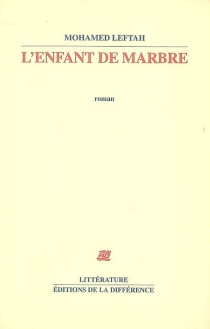L'enfant de marbre - Mohamed Leftah
