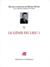 Le génie du lieu| Oeuvres complètes de Michel Butor | Volume 1 - MichelButor
