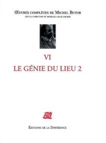 Le génie du lieu| Oeuvres complètes de Michel Butor | Volume 2 - MichelButor