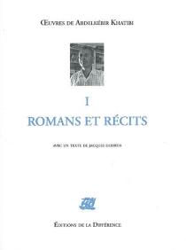 Oeuvres de Abdelkebir Khatibi | Volume 1, Romans et récits - AbdelkebirKhatibi