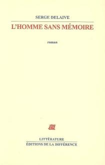 L'homme sans mémoire - SergeDelaive