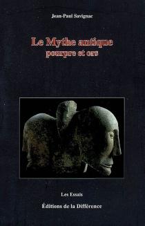 Le mythe antique : pourpre et ors - Jean-PaulSavignac
