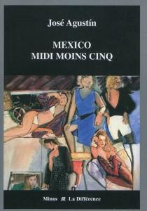 Mexico midi moins cinq - JoséAgustín