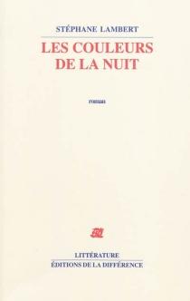 Les couleurs de la nuit - StéphaneLambert