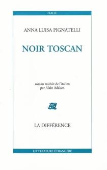 Noir toscan - Anna LuisaPignatelli