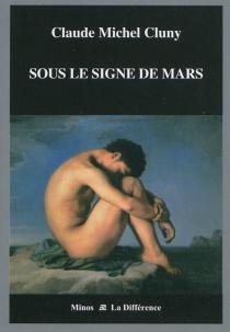 Sous le signe de Mars : récit - Claude-MichelCluny