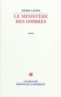 Le ministère des ombres - PierreLepère