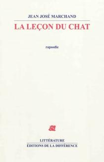 La leçon du chat : rapsodie - Jean-JoséMarchand