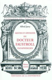 Gestes et opinions du docteur Faustroll, pataphysicien : roman néo-scientifique - AlfredJarry