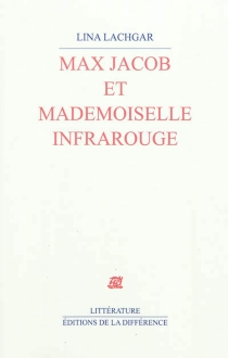 Max Jacob et mademoiselle Infrarouge - Lina Lachgar