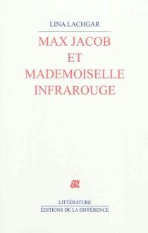 Max Jacob et mademoiselle Infrarouge - LinaLachgar