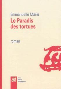 Le paradis des tortues - EmmanuelleMarie