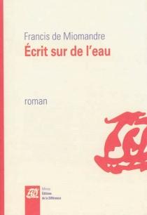 Ecrit sur de l'eau - Francis deMiomandre